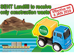 SENT Landfill to receive only construction waste from 6 January 2016 onwards