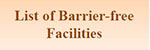 List of Barrier-free Facilities