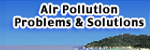Air Pollution Problems & Solutions